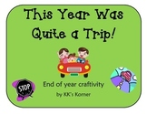 This Year Was Quite A Trip!  End of Year Craftivity