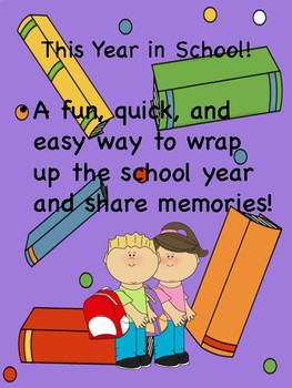 This Year in School! (End of the School Year, Just Print, No Prep!)