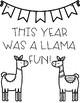 This Year was a LLAMA Fun! Coloring Sheets