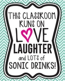 This classroom runs on love, laughter, and lots of Sonic Drinks! (Decor/Posters)