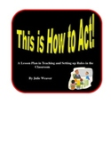 This is How to Act: A Lesson Plan in Teaching and Setting