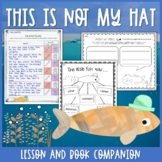 This is Not My Hat by Jon Klassen Lesson & Book Companion - Distance Learning