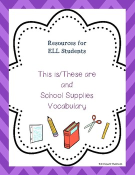 This is/These are and School Supplies Practice for ELL Students