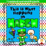 This is What Happens in March  (Emergent Readers and Teacher Lap Books Bundle)