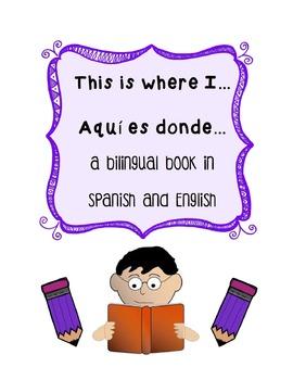 This is Where.../Aqui es Donde... A Bilingual Book