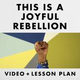 This is a Joyful Rebellion video + lesson plan
