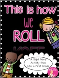 This is how we roll: A Sight Word and Fry Phrase Activity