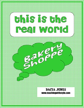 This is the REAL WORLD: Bakery Shoppe