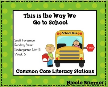 This is the Way Reading Street Unit 5 Week 6 Common Core Literacy Stations