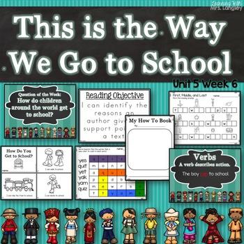 This is the Way We Go to School KINDERGARTEN Unit 5 Week 6