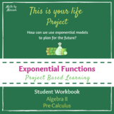 This is your life Project Workbook (Exponentials PBL Project)