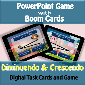 This or That - Diminuendo or Crescendo PowerPoint Game and Digital Task Cards