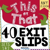 This or That Exit Slips - 45 Different Tickets out the Door - Students Choose!
