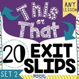 This or That Exit Slips - Engaging Tickets out the Door - Set 2