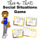 This or That Social Situations Game