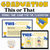This or That Graduation Edition: Distance Learning Game Google Slides
