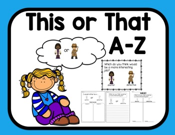This or That?- Opinion Writing A-Z