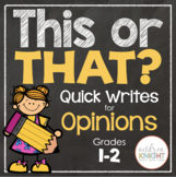 This or That? Quick Writes to Practice Opinions  (Grades 1-3)