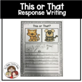 This or That Writing Response Activity Pages DISTANCE LEARNING