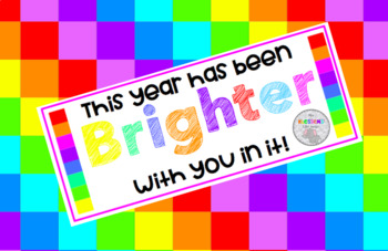This year has been BRIGHTER with you in it!  End of year gift