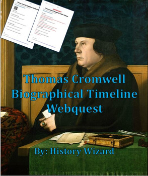 Thomas Cromwell Biographical Timeline Webquest