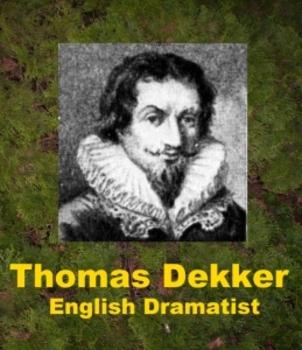 Thomas Dekker - English Dramatist