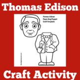 Thomas Edison Craft | Thomas Edison Activity | Thomas Edison Biography