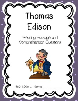 Thomas Edison - Reading Comprehension Biography and Questions