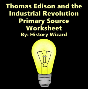 Thomas Edison and the Industrial Revolution Primary Source