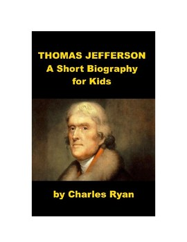 Thomas Jefferson - A Short Biography for Kids (with review quiz)