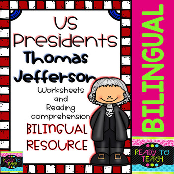 Thomas Jefferson - American Presidents - Worksheets and Readings - Bilingual