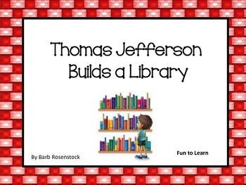 Thomas Jefferson Builds a Library  28 pgs of Common Core A