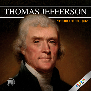 THOMAS JEFFERSON: PowerPoint Introductory Quiz