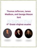 Thomas Jefferson, James Madison, George Mason sort for Vir