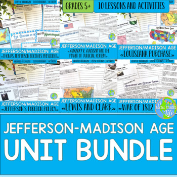Thomas Jefferson, James Madison, War Hawks, War of 1812 UNIT BUNDLE