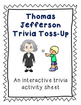Thomas Jefferson Trivia Toss-Up: Presidential Trivia