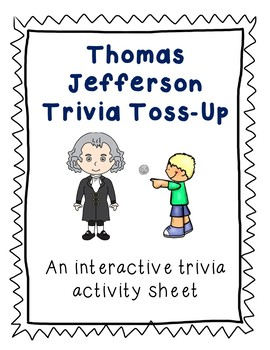 Thomas Jefferson Trivia Toss-Up: Presidential Trivia