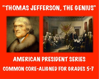 Thomas Jefferson, the Genius: Common Core-Aligned Biograph