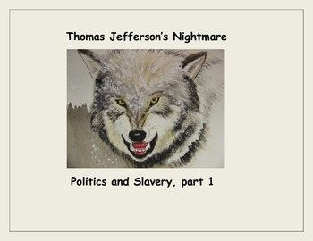Thomas Jefferson's Nightmare, Missouri Compromise, and Political Violence
