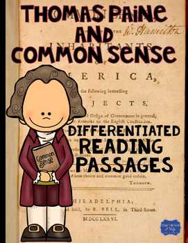 Thomas Paine and Common Sense Differentiated Reading Passages & Questions