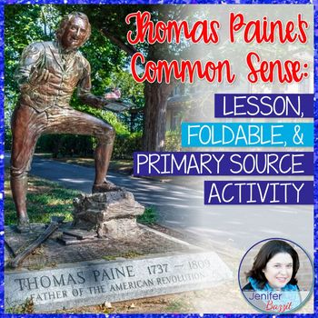 Thomas Paine's Common Sense: Lesson, Foldable, and Primary Source Activity