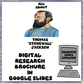 "Thomas ""Stonewall"" Jackson Digital Research Brochure in Google Slides™"