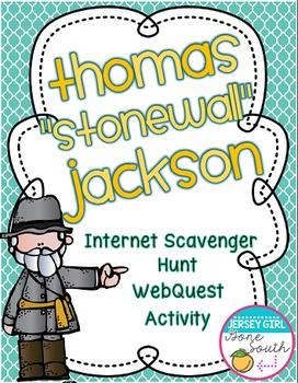 Thomas Stonewall Jackson Internet Scavenger Hunt Webquest