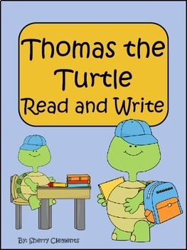 Thomas the Turtle Read and Write (first day of school jitters)