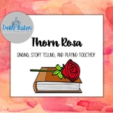 Thorn Rosa {folk song to sing and play}