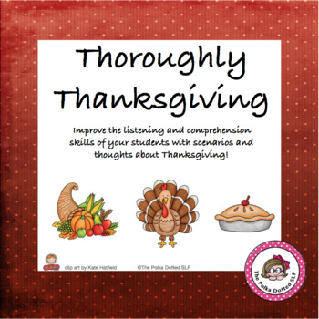 """""""Thoroughly Thanksgiving"""" A listening and question comprehension activity"""