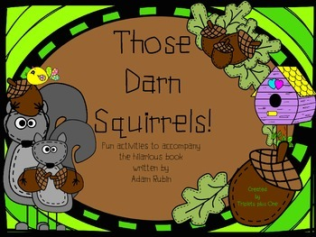Those Darn Squirrels! - fun activities to accompany the book
