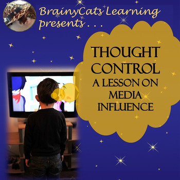 Thought Control: a lesson on media influence (TEKS 8.13A)
