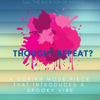Thought Repeat? Original Colored Sheet Music and Video (The Big Book of Modes)