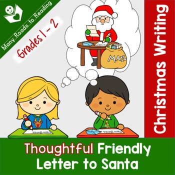 Writing thoughtful friendly letter to santa grades 1 2 tpt writing thoughtful friendly letter to santa grades 1 2 spiritdancerdesigns Image collections